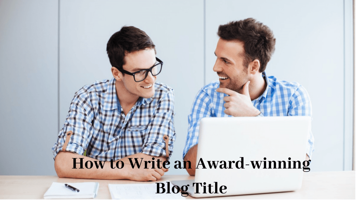 How to Write an Award-winning Blog Title