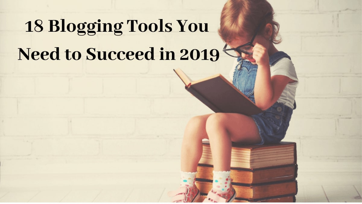 18 Blogging Tools You Need to Succeed in 2019