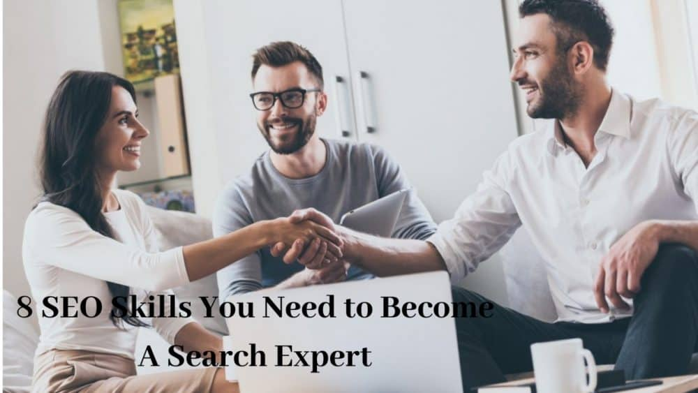 8 SEO Skills You Need to Become A Search Expert