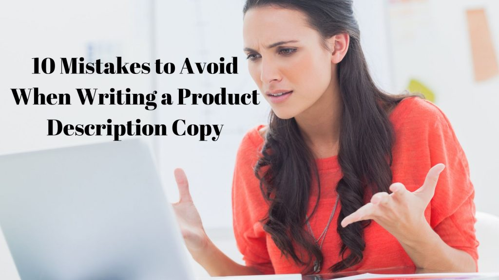 Mistakes to Avoid When Writing A Product Description Copy