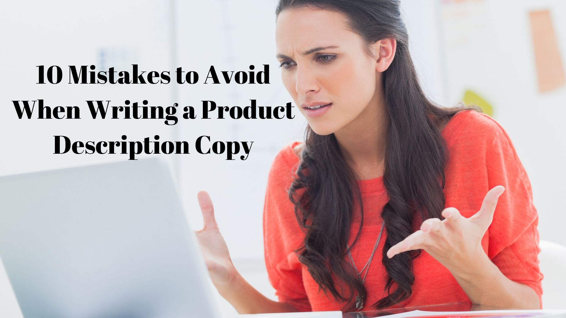 10 Mistakes to Avoid When Writing A Product Description Copy