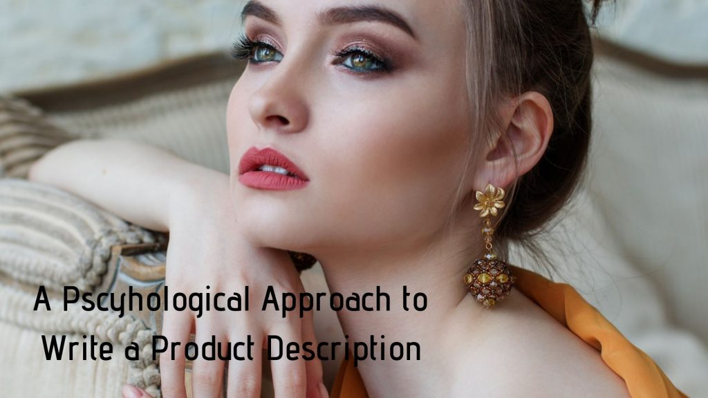 Use psychology theories to write a product description that sells