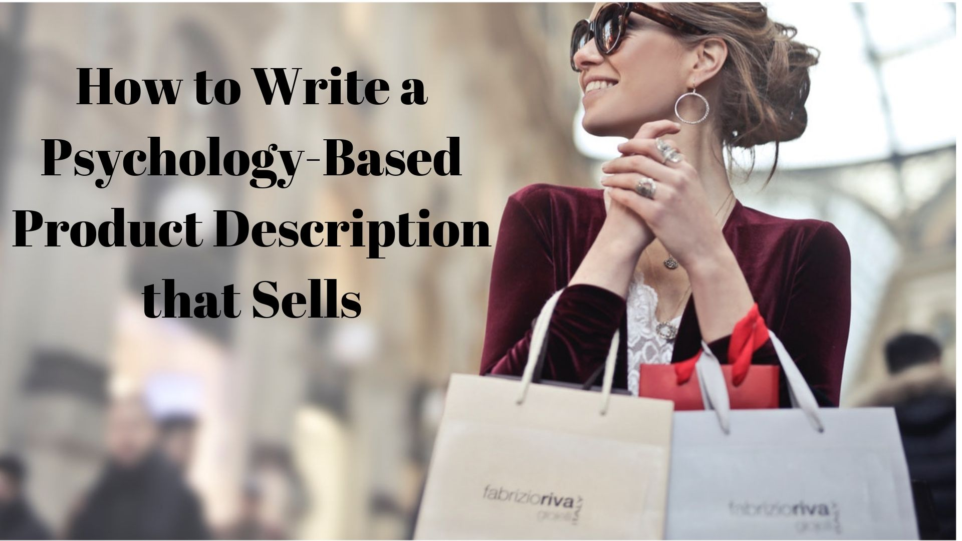How to Write a Psychology-Based Product Description that Sells