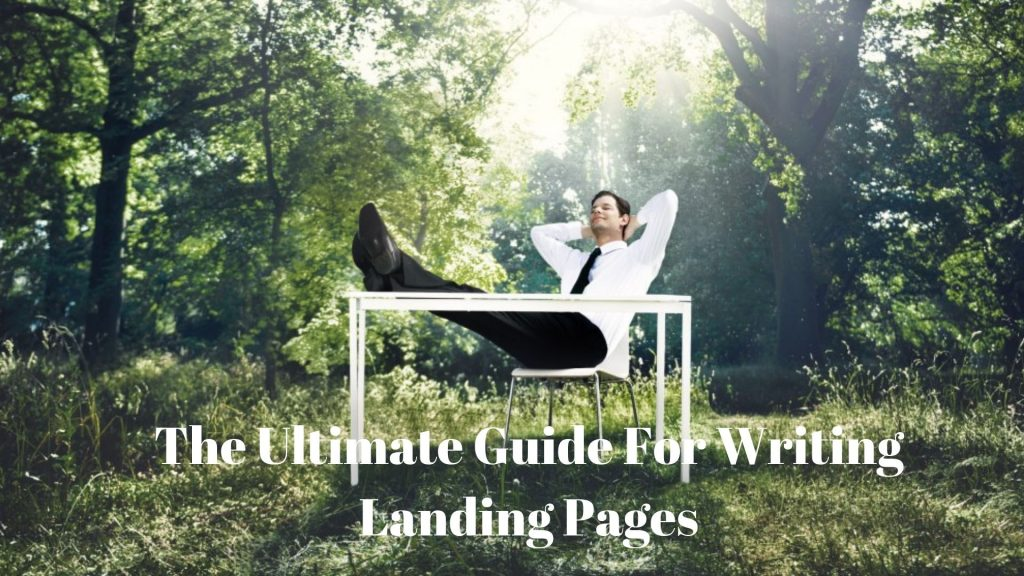 The Ultimate Guide to Writing Landing Pages
