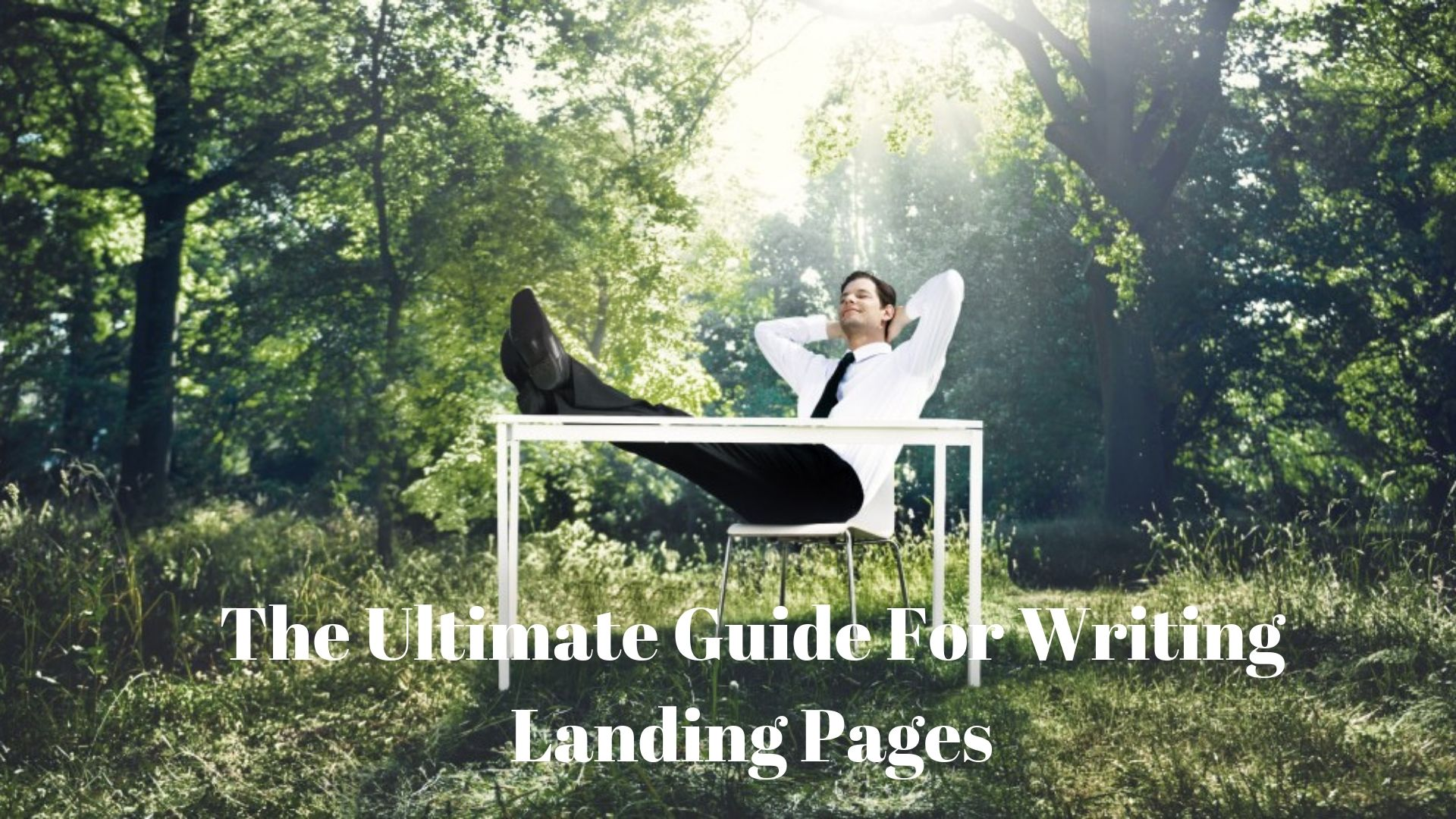 The Ultimate Guide For Writing Landing Pages