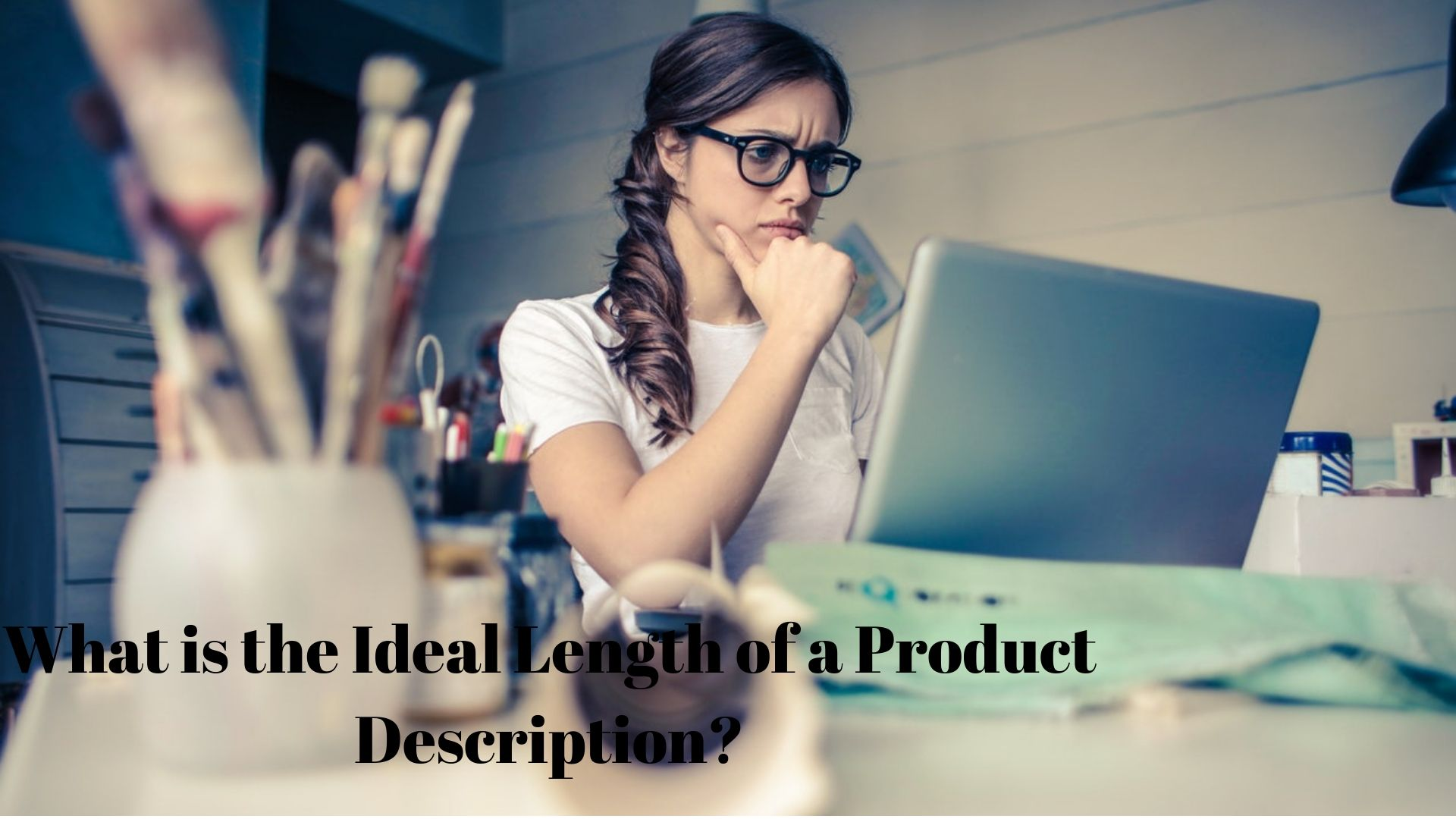 Young woman thinking of ideal length of product description