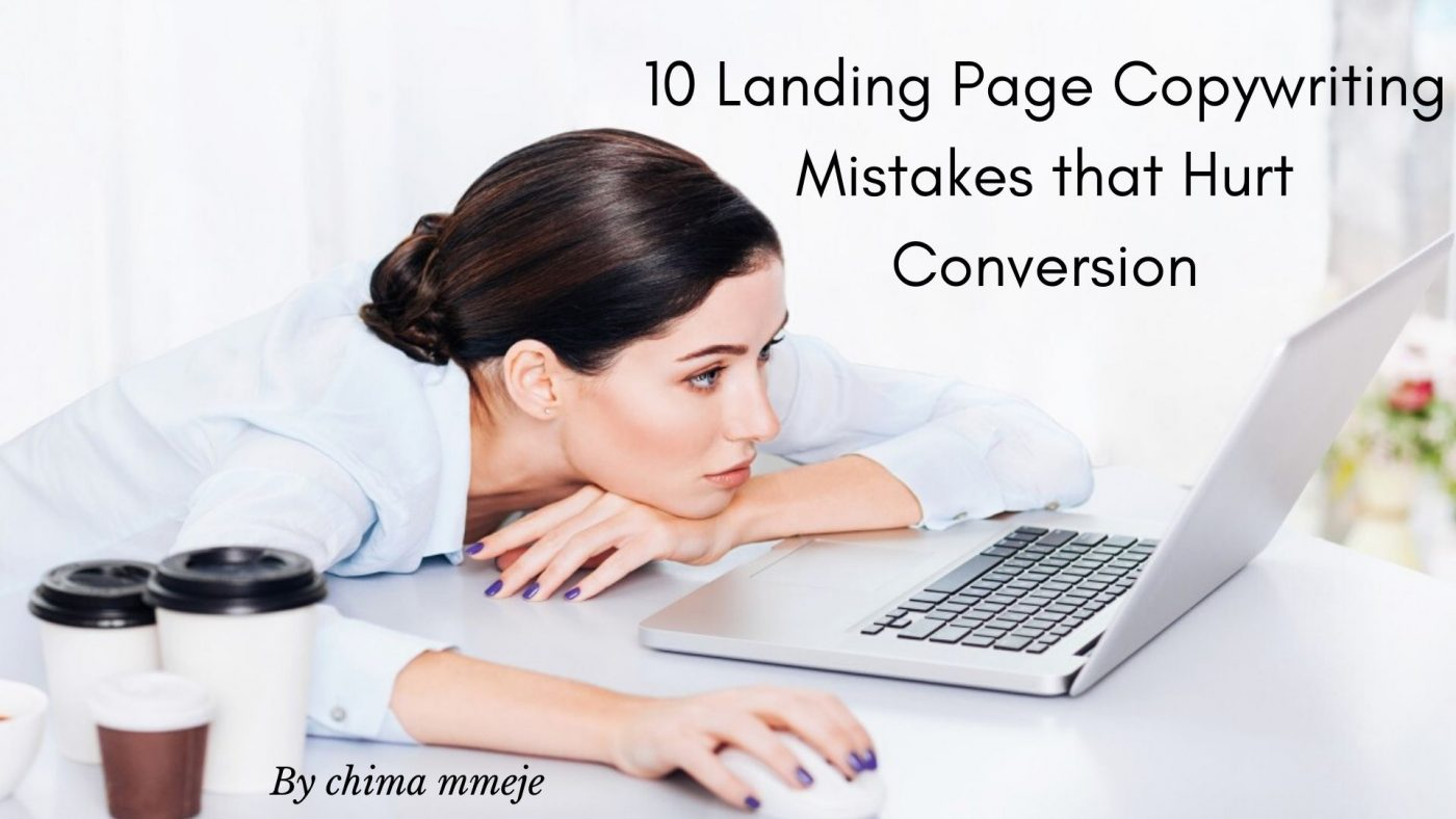 10 Landing Page Copywriting Mistakes That Hurt Conversion